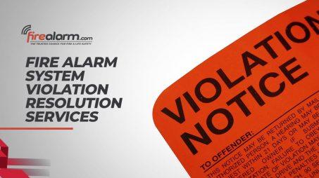 Fire Alarm System Violation Resolution Services