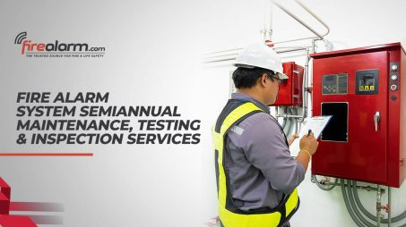 Fire Alarm System Semiannual Maintenance, Testing & Inspection Services