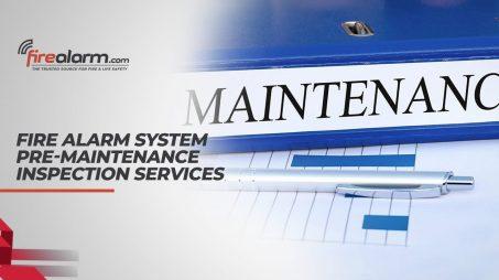 Fire Alarm System Pre-Maintenance Inspection Services