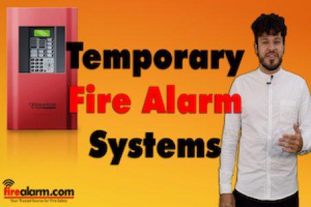 Temporary Fire Alarm Systems